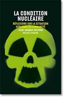 JJ Delfour la condition nucleaire